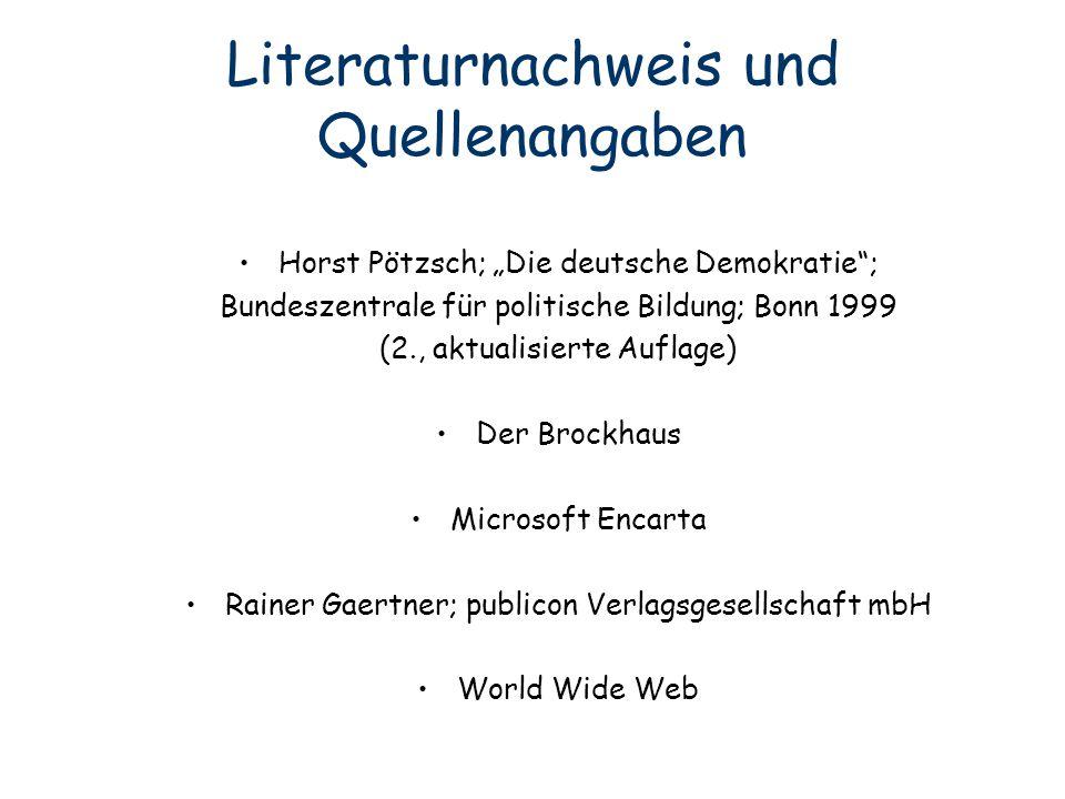 """Literaturnachweis und Quellenangaben Horst Pötzsch; """"Die deutsche Demokratie""""; Bundeszentrale für politische Bildung; Bonn 1999 (2., aktualisierte Auf"""