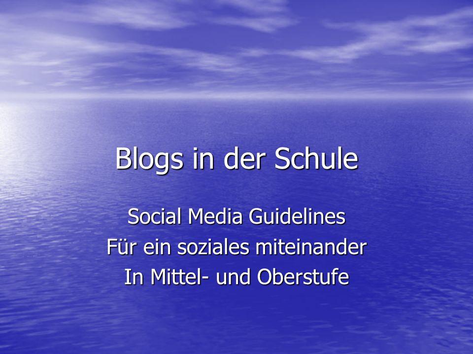 Blogs in der Schule Social Media Guidelines Für ein soziales miteinander In Mittel- und Oberstufe