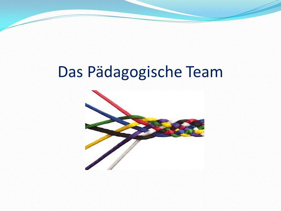 Das Pädagogische Team