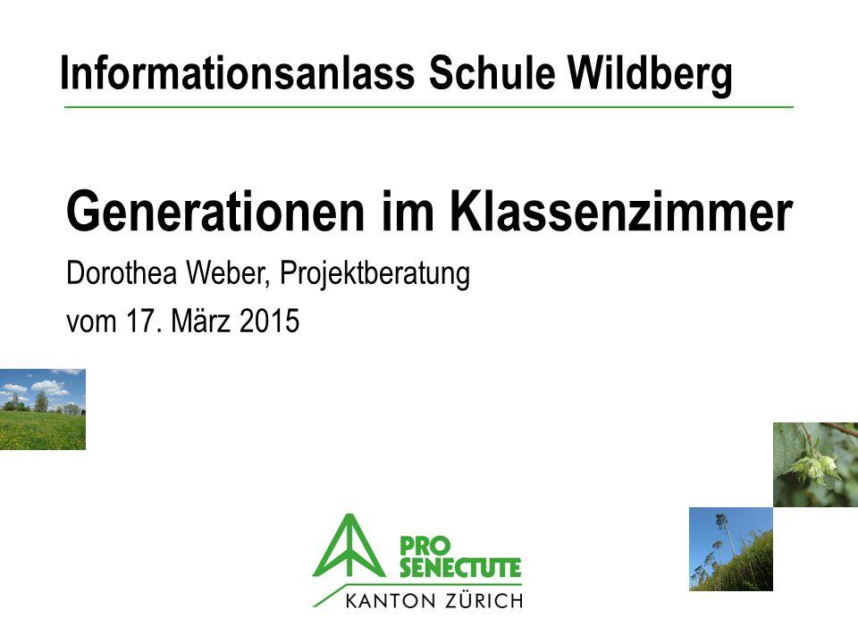 Generationen im Klassenzimmer 2010, Folie Nr. 1 Generationen im Klassenzimmer Informationsanlass Schule Wildberg Dorothea Weber, Projektberatung vom 1