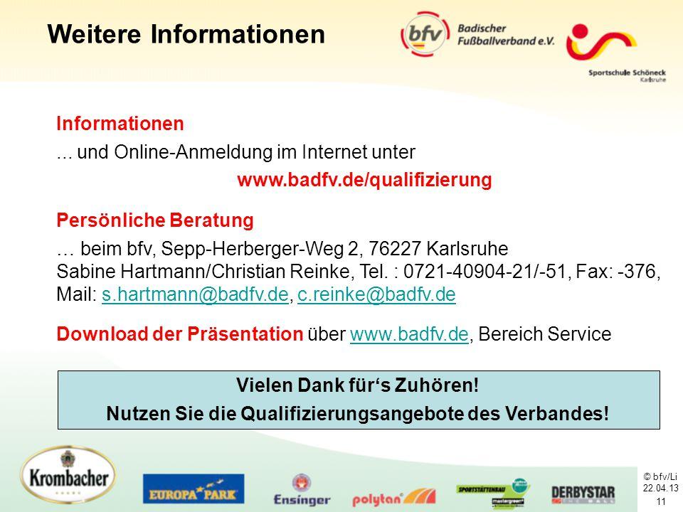 © bfv/Li 22.04.13 11 Informationen... und Online-Anmeldung im Internet unter www.badfv.de/qualifizierung Persönliche Beratung … beim bfv, Sepp-Herberg