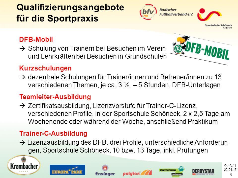 6 Qualifizierungsangebote für die Sportpraxis DFB-Mobil  Schulung von Trainern bei Besuchen im Verein und Lehrkräften bei Besuchen in Grundschulen Ku