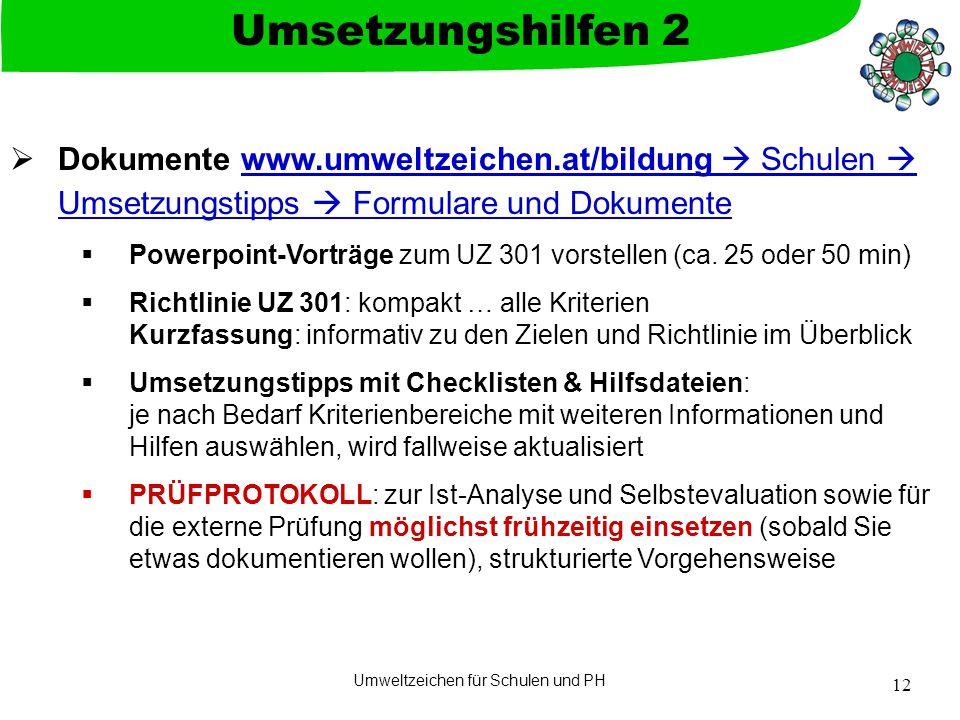 Umweltzeichen für Schulen und PH 12  Dokumente www.umweltzeichen.at/bildung  Schulen  Umsetzungstipps  Formulare und Dokumentewww.umweltzeichen.at