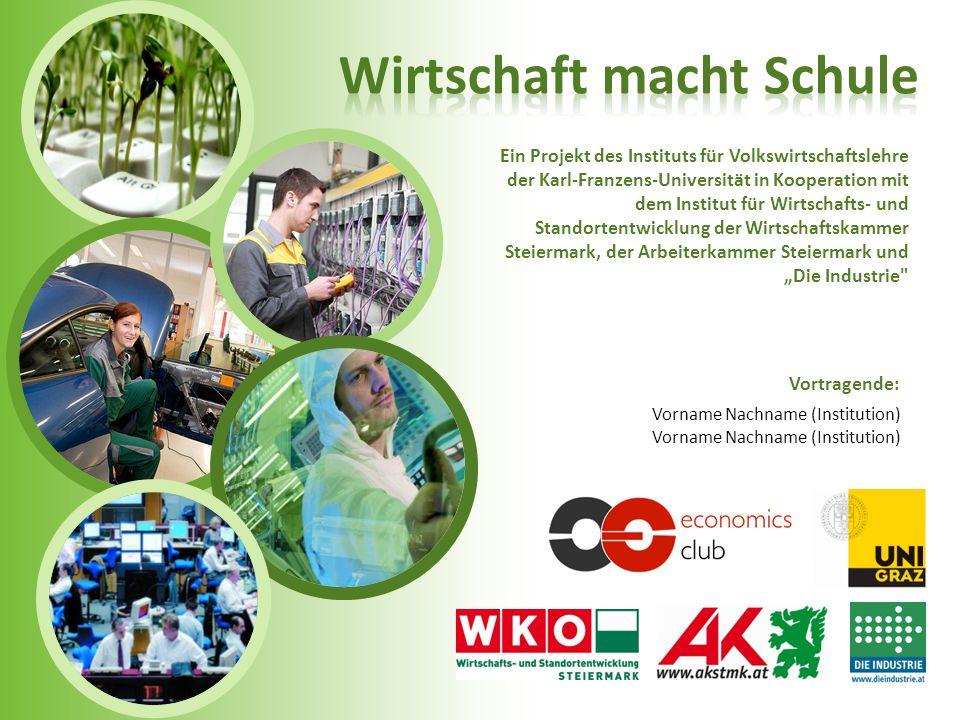 Wirtschaft macht Schule Außenhandel Geldmarkt Wachstum Wirtschaftsstandort Steiermark Arbeitsmarkt Finanz- und Wirtschaftskrise Die Wirtschaft als Ganzes.