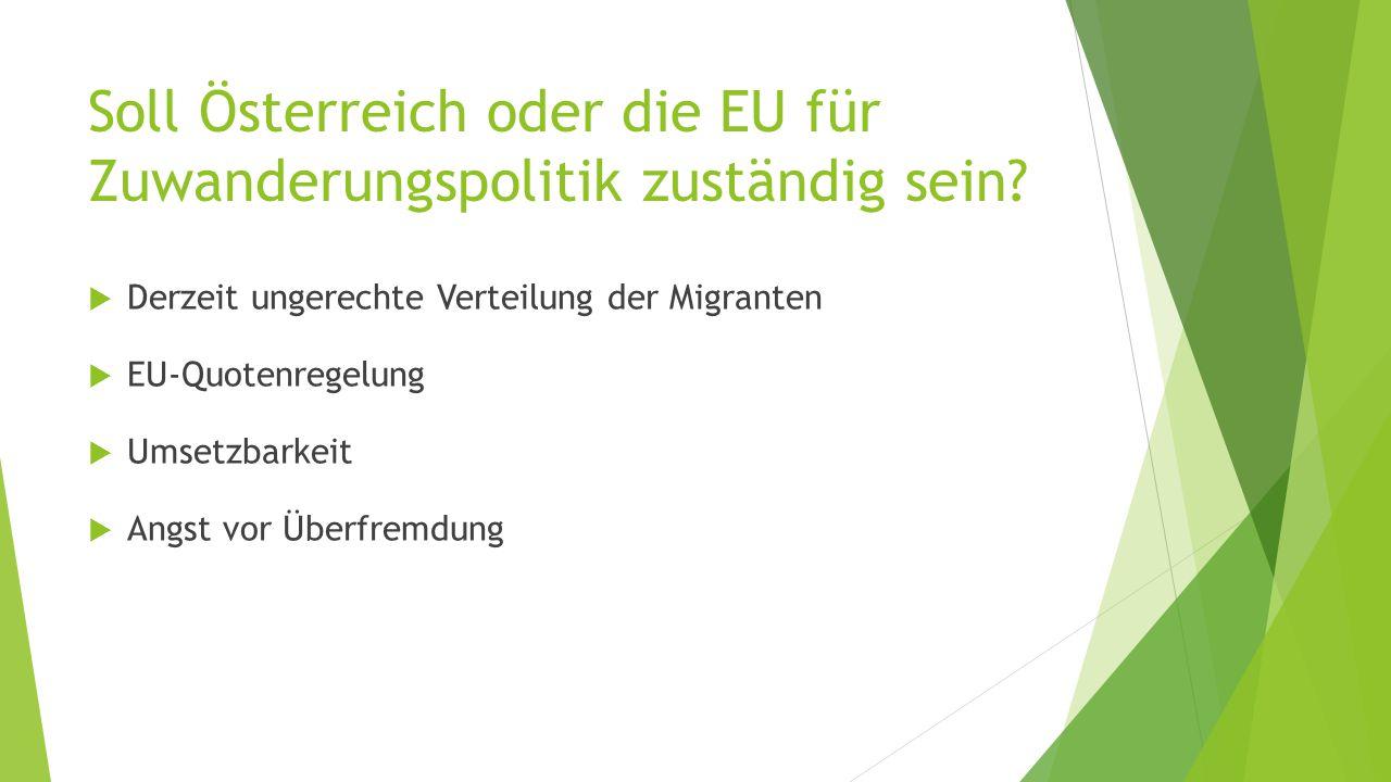 Soll Österreich oder die EU für Zuwanderungspolitik zuständig sein.