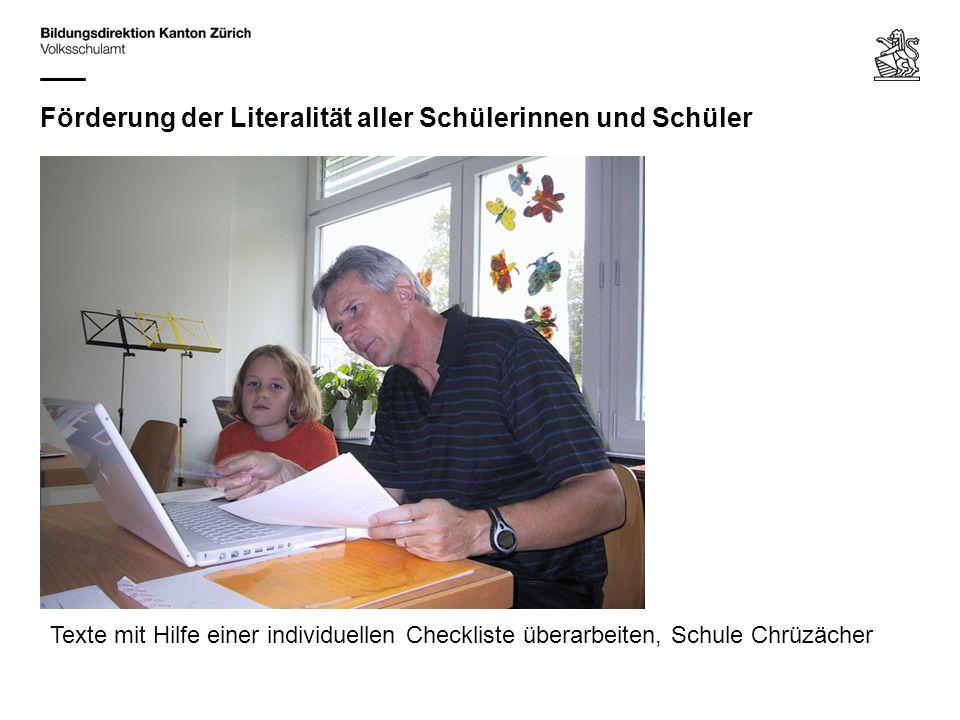 Förderung der Literalität aller Schülerinnen und Schüler Texte mit Hilfe einer individuellen Checkliste überarbeiten, Schule Chrüzächer