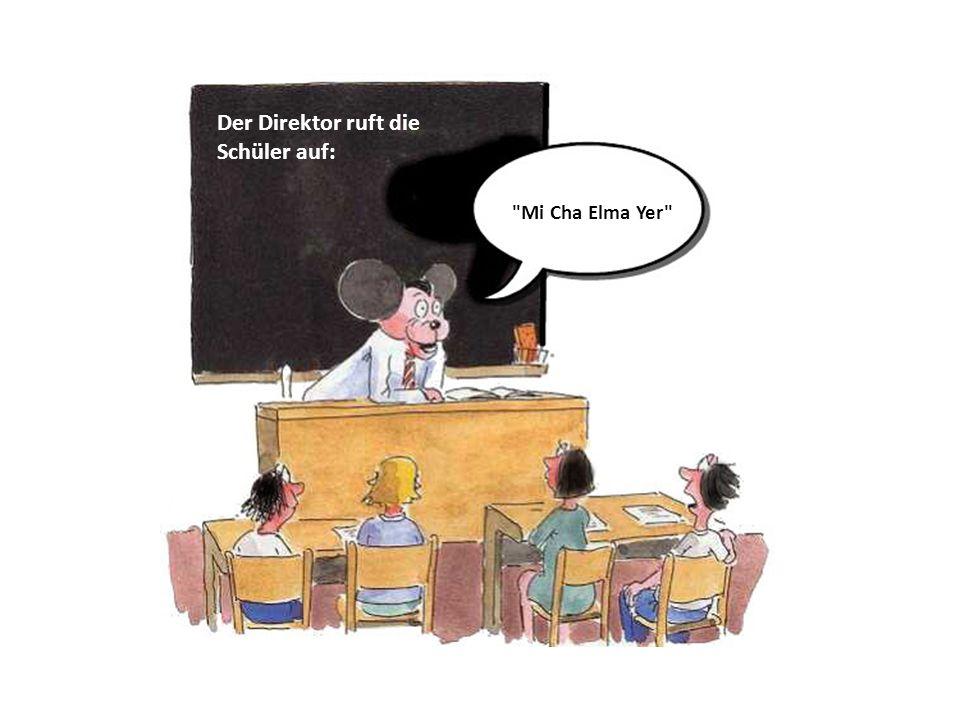 Der Direktor ruft die Schüler auf: