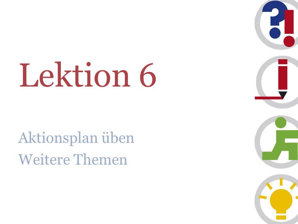Lektion 6 Aktionsplan üben Weitere Themen