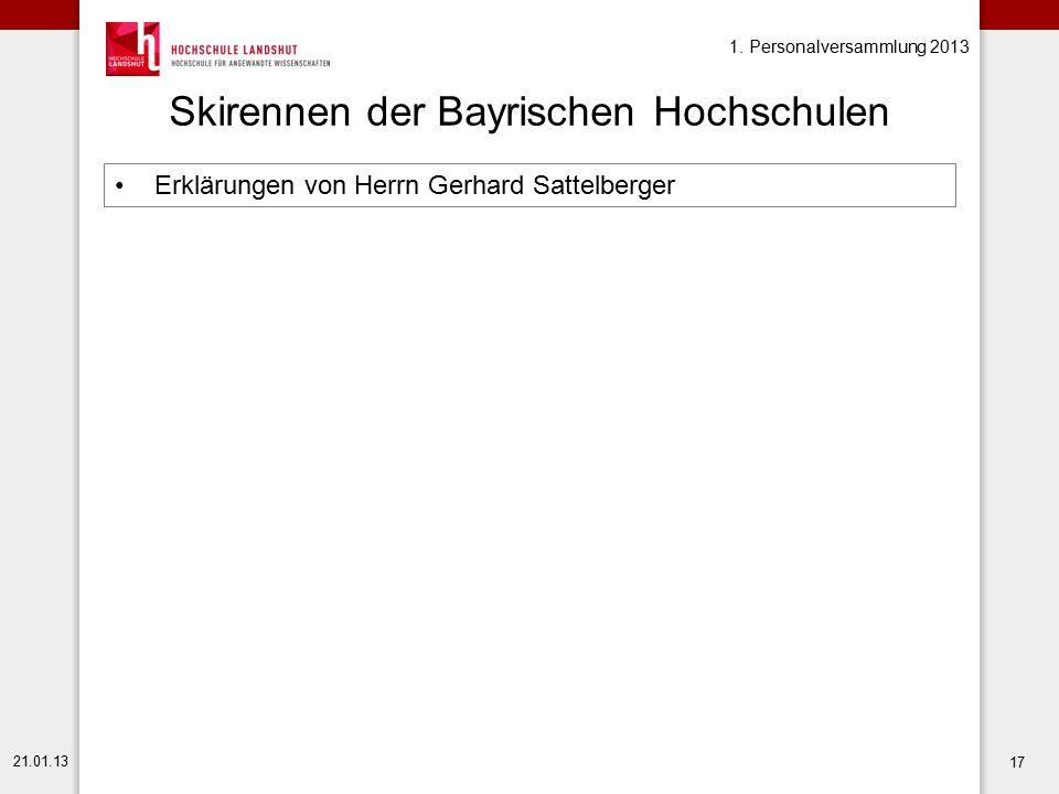 1. Personalversammlung 2013 21.01.13 17 Skirennen der Bayrischen Hochschulen Erklärungen von Herrn Gerhard Sattelberger