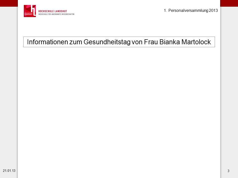 1. Personalversammlung 2013 21.01.13 3 Informationen zum Gesundheitstag von Frau Bianka Martolock