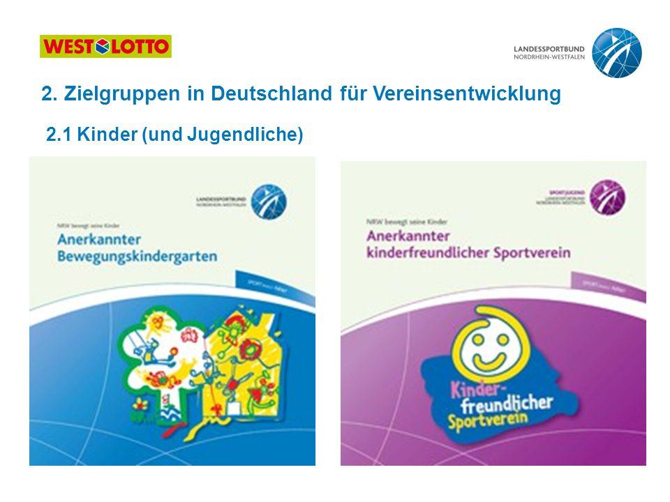 2. Zielgruppen in Deutschland für Vereinsentwicklung 2.1 Kinder (und Jugendliche)