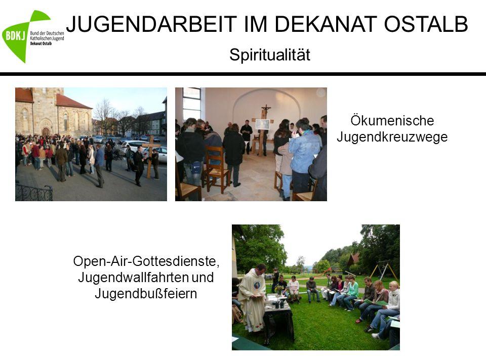 JUGENDARBEIT IM DEKANAT OSTALB Spiritualität Ökumenische Jugendkreuzwege Open-Air-Gottesdienste, Jugendwallfahrten und Jugendbußfeiern