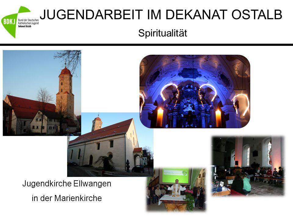 JUGENDARBEIT IM DEKANAT OSTALB Spiritualität Jugendkirche Ellwangen in der Marienkirche