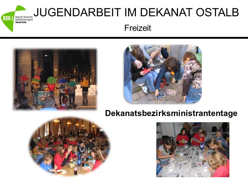 JUGENDARBEIT IM DEKANAT OSTALB Freizeit Dekanatsbezirksministrantentage
