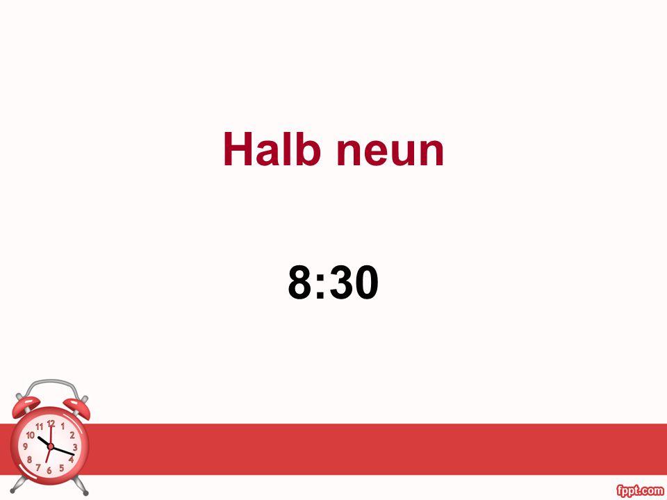 Halb neun 8:30