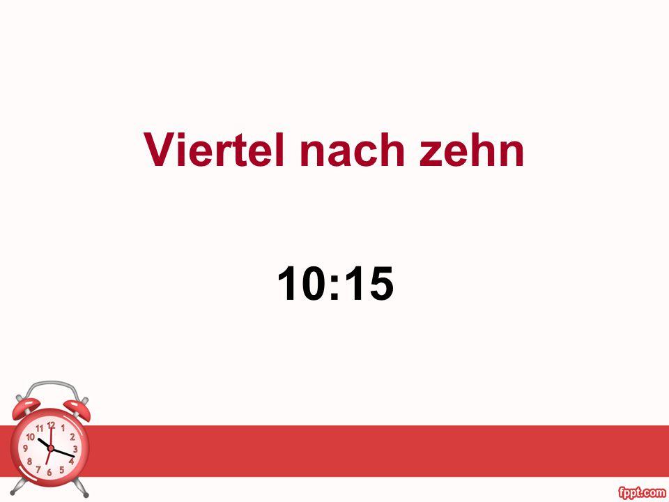 Viertel nach zehn 10:15