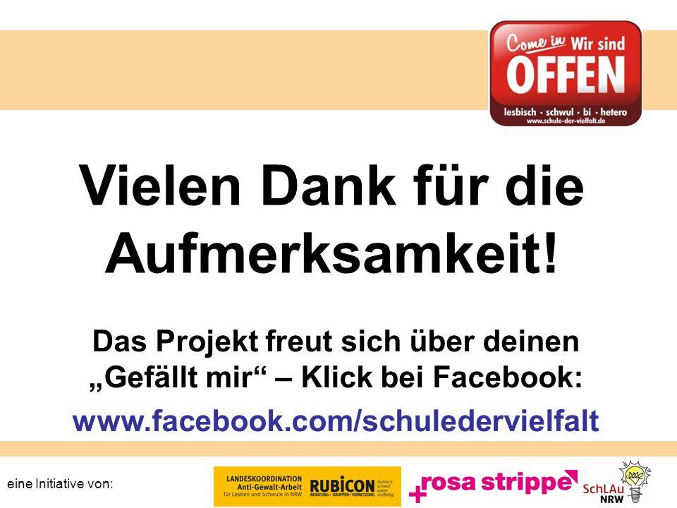 """eine Initiative von: Vielen Dank für die Aufmerksamkeit! Das Projekt freut sich über deinen """"Gefällt mir"""" – Klick bei Facebook: www.facebook.com/schul"""