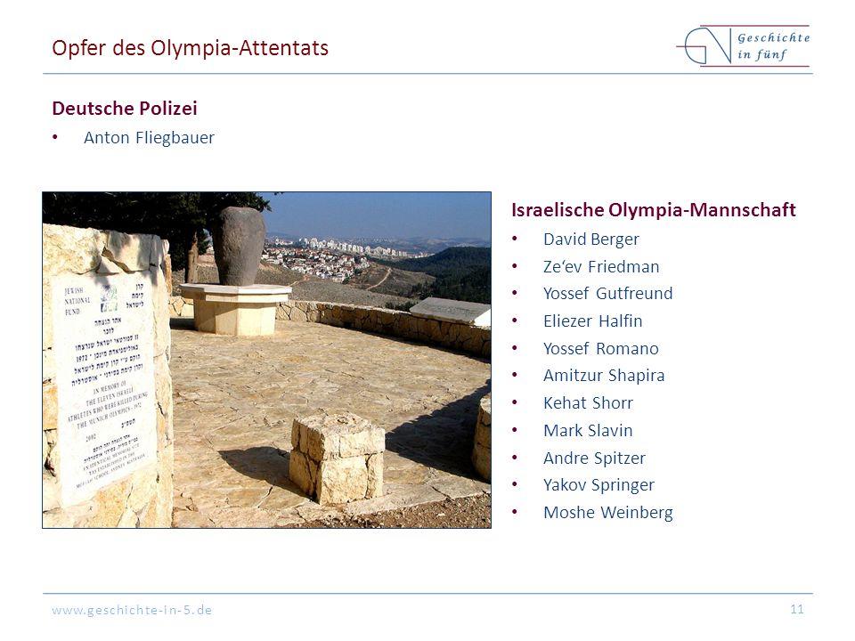 www.geschichte-in-5.de Opfer des Olympia-Attentats Deutsche Polizei Anton Fliegbauer 11 Israelische Olympia-Mannschaft David Berger Ze'ev Friedman Yos