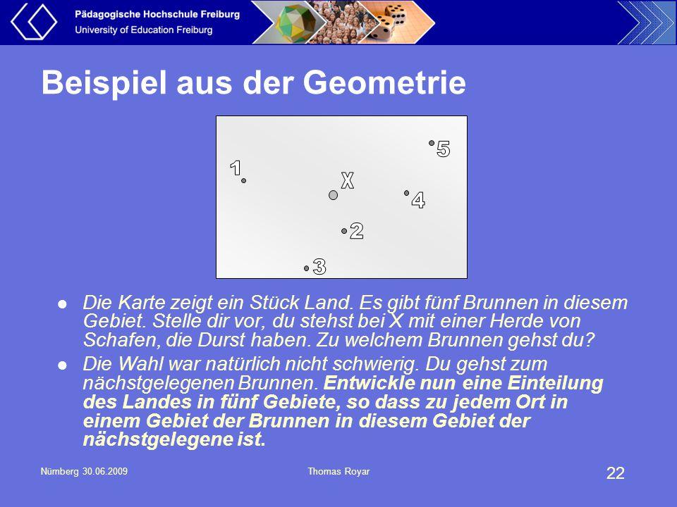 22 Nürnberg 30.06.2009Thomas Royar Beispiel aus der Geometrie Die Karte zeigt ein Stück Land. Es gibt fünf Brunnen in diesem Gebiet. Stelle dir vor, d