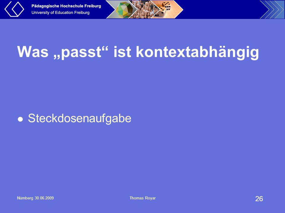"26 Nürnberg 30.06.2009Thomas Royar Was ""passt"" ist kontextabhängig Steckdosenaufgabe"