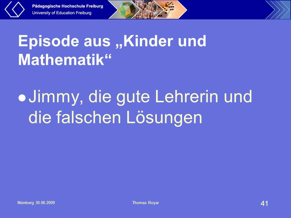 """41 Nürnberg 30.06.2009Thomas Royar Episode aus """"Kinder und Mathematik"""" Jimmy, die gute Lehrerin und die falschen Lösungen"""