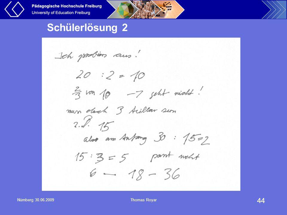 44 Nürnberg 30.06.2009Thomas Royar Schülerlösung 2