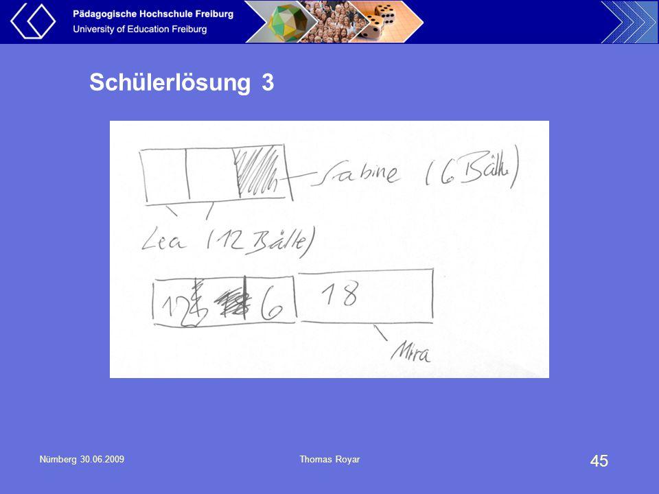 45 Nürnberg 30.06.2009Thomas Royar Schülerlösung 3