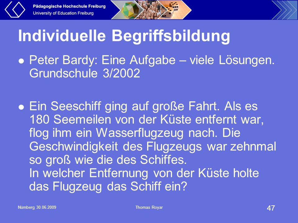 47 Nürnberg 30.06.2009Thomas Royar Individuelle Begriffsbildung Peter Bardy: Eine Aufgabe – viele Lösungen. Grundschule 3/2002 Ein Seeschiff ging auf