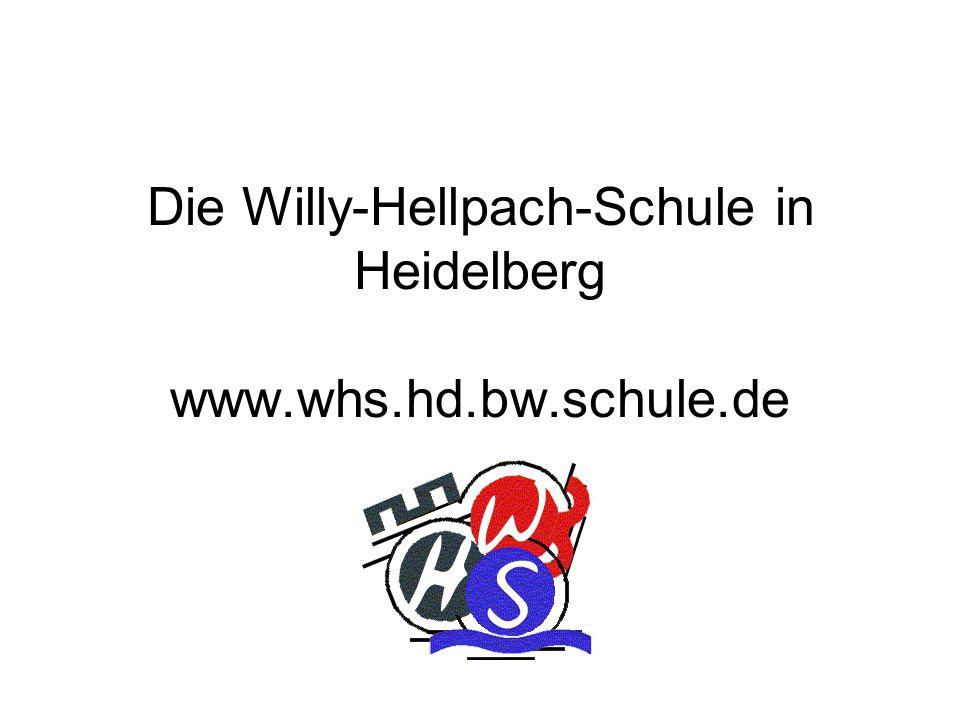 Die Willy-Hellpach-Schule in Heidelberg www.whs.hd.bw.schule.de