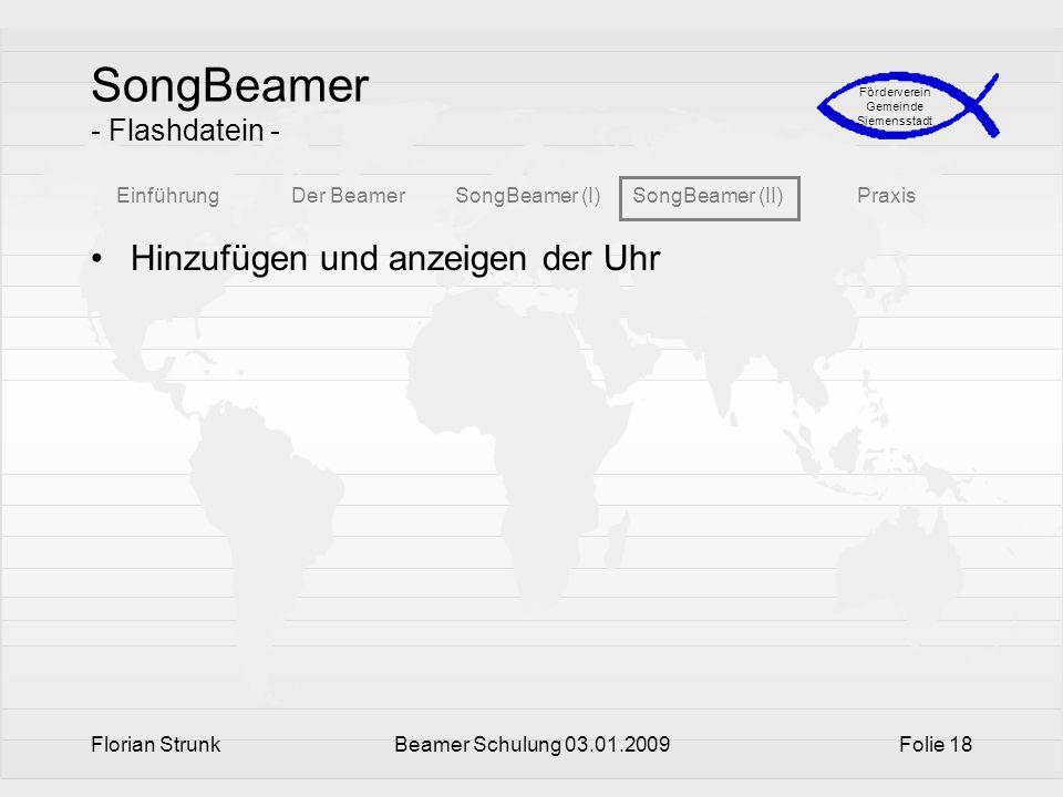 EinführungDer BeamerSongBeamer (I)SongBeamer (II)Praxis Förderverein Gemeinde Siemensstadt Florian StrunkBeamer Schulung 03.01.2009Folie 18 SongBeamer