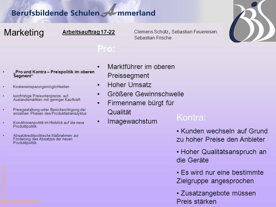 """Marketing Clemens Schütz, Sebastian Feuereisen, Sebastian Frische Arbeitsauftrag 17-22 """"Pro und Kontra – Preispolitik im oberen Segment"""" Kosteneinspar"""