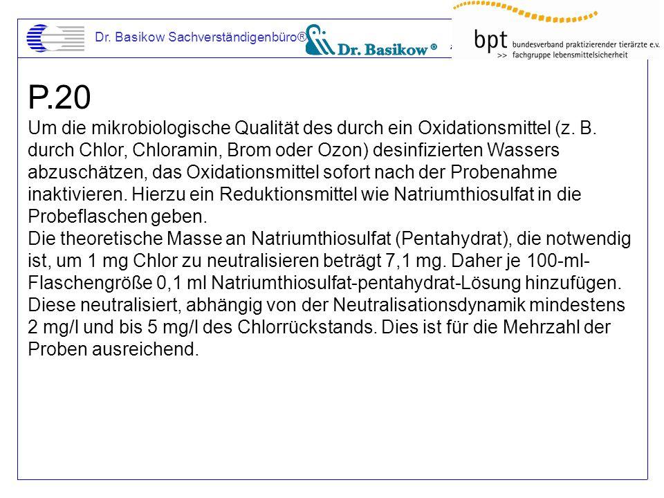 Dr. Basikow Sachverständigenbüro® P.20 Um die mikrobiologische Qualität des durch ein Oxidationsmittel (z. B. durch Chlor, Chloramin, Brom oder Ozon)