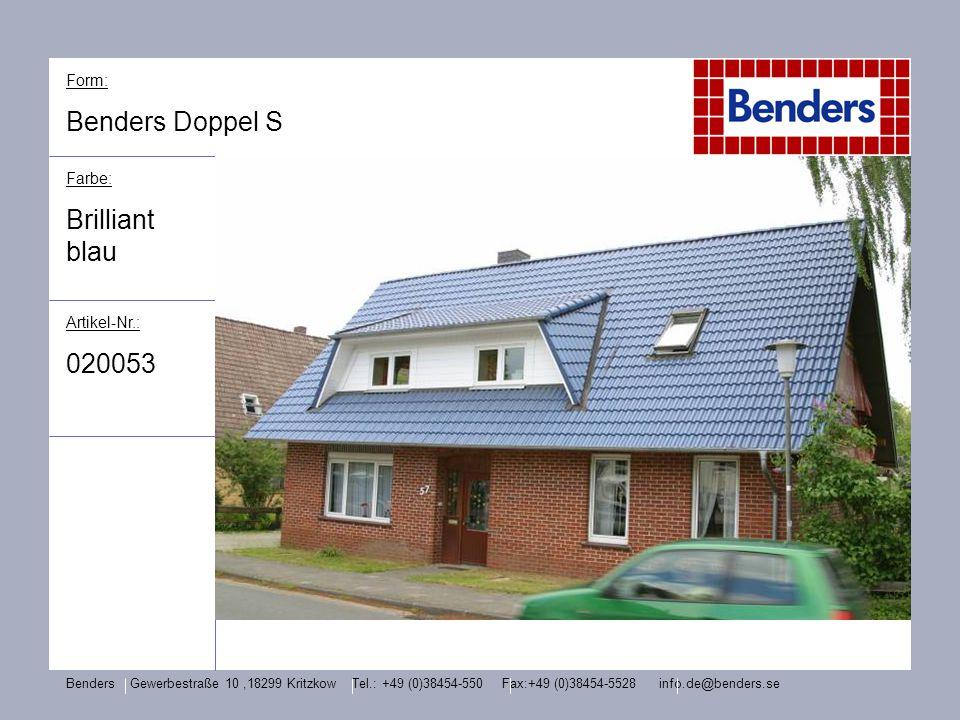 Form: Benders Doppel S Farbe: Brilliant blau Artikel-Nr.: 020053 Benders Gewerbestraße 10,18299 Kritzkow Tel.: +49 (0)38454-550 Fax:+49 (0)38454-5528