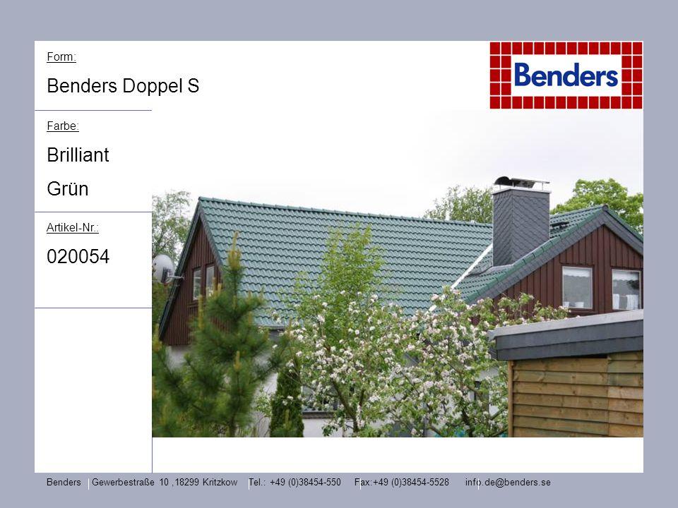 Form: Benders Doppel S Farbe: Brilliant Grün Artikel-Nr.: 020054 Benders Gewerbestraße 10,18299 Kritzkow Tel.: +49 (0)38454-550 Fax:+49 (0)38454-5528