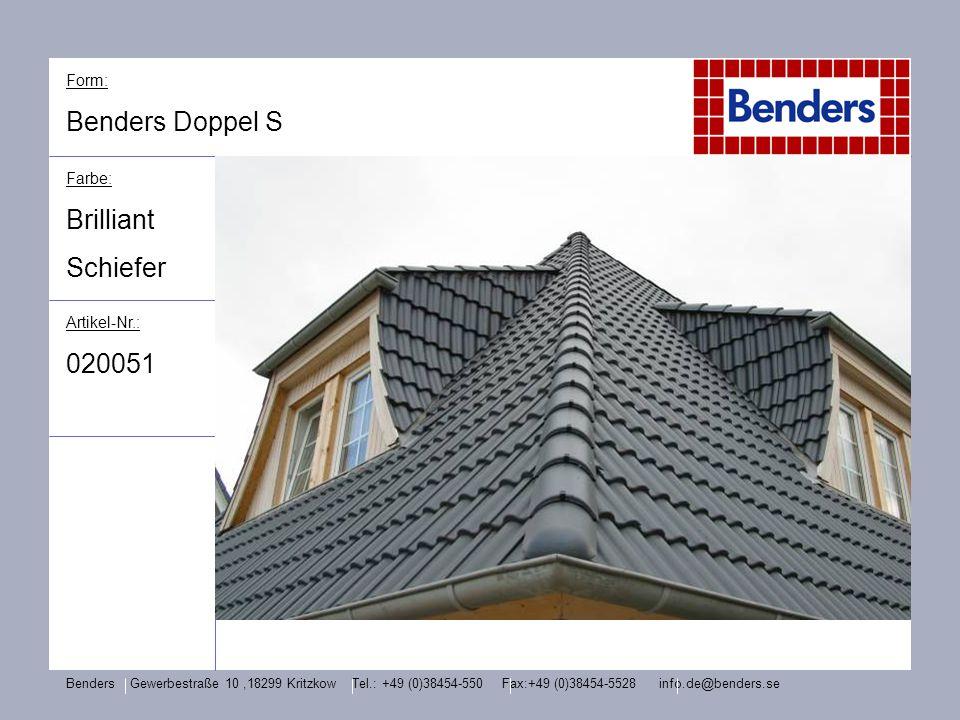 Form: Benders Doppel S Farbe: Brilliant Schiefer Artikel-Nr.: 020051 Benders Gewerbestraße 10,18299 Kritzkow Tel.: +49 (0)38454-550 Fax:+49 (0)38454-5