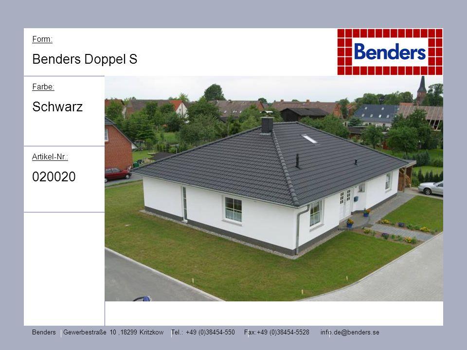 Form: Benders Doppel S Farbe: Schwarz Artikel-Nr.: 020020 Benders Gewerbestraße 10,18299 Kritzkow Tel.: +49 (0)38454-550 Fax:+49 (0)38454-5528 info.de