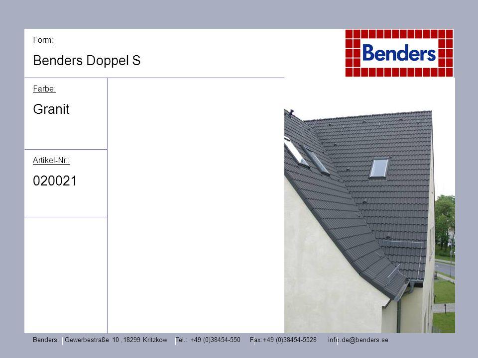 Form: Benders Doppel S Farbe: Granit Artikel-Nr.: 020021 Benders Gewerbestraße 10,18299 Kritzkow Tel.: +49 (0)38454-550 Fax:+49 (0)38454-5528 info.de@