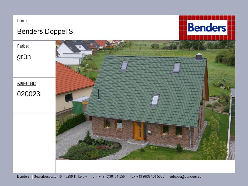 Form: Benders Doppel S Farbe: grün Artikel-Nr.: 020023 Benders Gewerbestraße 10,18299 Kritzkow Tel.: +49 (0)38454-550 Fax:+49 (0)38454-5528 info.de@be