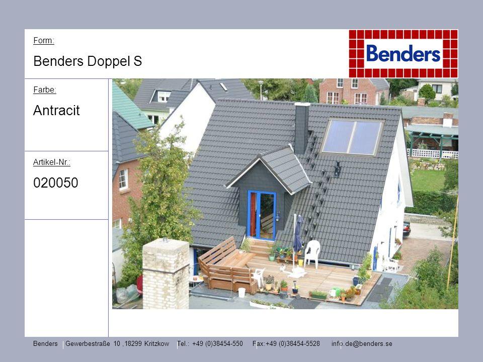 Form: Benders Doppel S Farbe: Antracit Artikel-Nr.: 020050 Benders Gewerbestraße 10,18299 Kritzkow Tel.: +49 (0)38454-550 Fax:+49 (0)38454-5528 info.d