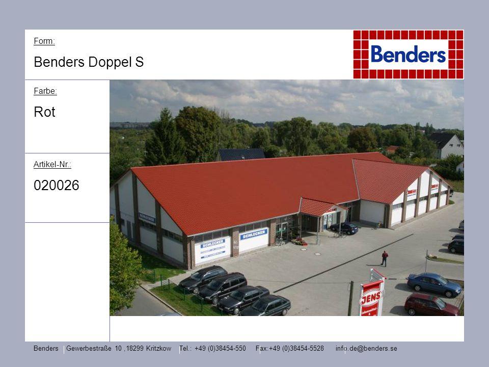 Form: Benders Doppel S Farbe: Rot Artikel-Nr.: 020026 Benders Gewerbestraße 10,18299 Kritzkow Tel.: +49 (0)38454-550 Fax:+49 (0)38454-5528 info.de@ben
