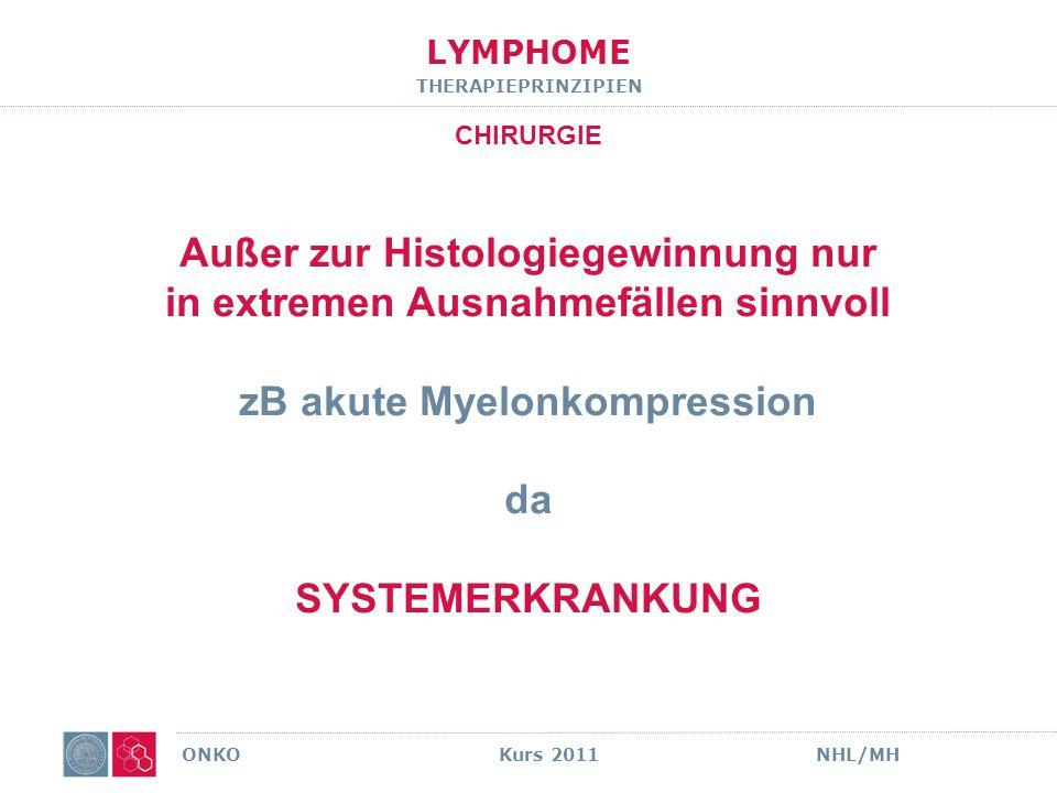 LYMPHOME THERAPIEPRINZIPIEN STRAHLENTHERAPIE ONKO Kurs 2011NHL/MH Etabliert, grunds ä tzlich sind alle Lymphome strahlensensibel .