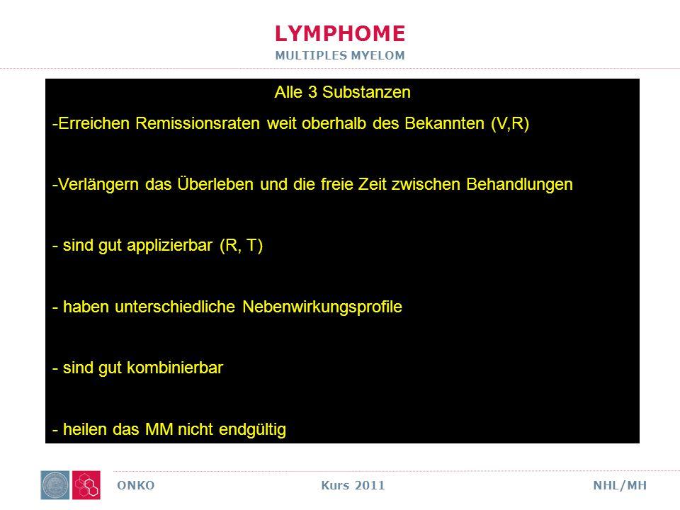 LYMPHOME MULTIPLES MYELOM NOVEL AGENTS ONKO Kurs 2011NHL/MH THALBORTELENA Blutbildver ä nderungen-+++ .