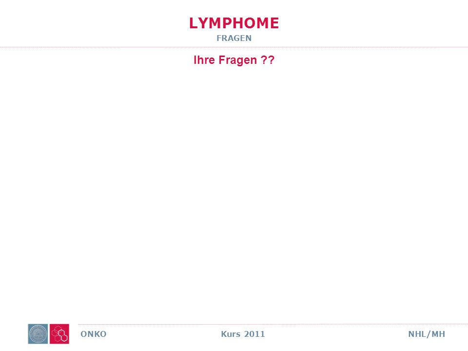 LYMPHOME FRAGEN ONKO Kurs 2009NHL/MH