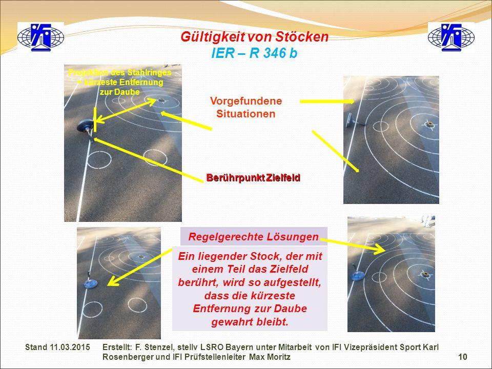 10 Gültigkeit von Stöcken IER – R 346 b Vorgefundene Situationen Regelgerechte Lösungen Projektion des Stahlringes = kürzeste Entfernung zur Daube Ber