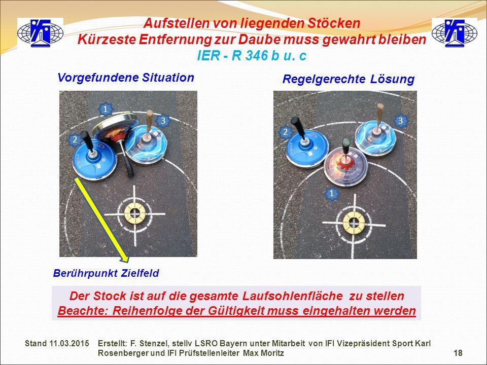 18 Aufstellen von liegenden Stöcken Kürzeste Entfernung zur Daube muss gewahrt bleiben IER - R 346 b u. c Vorgefundene Situation Regelgerechte Lösung