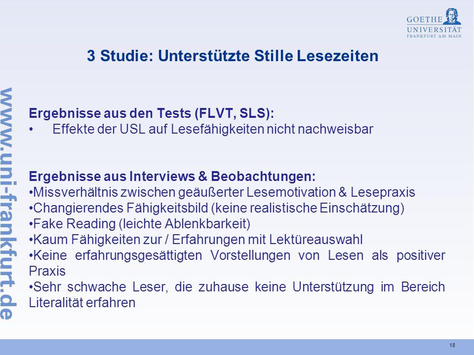 18 3 Studie: Unterstützte Stille Lesezeiten Ergebnisse aus den Tests (FLVT, SLS): Effekte der USL auf Lesefähigkeiten nicht nachweisbar Ergebnisse aus