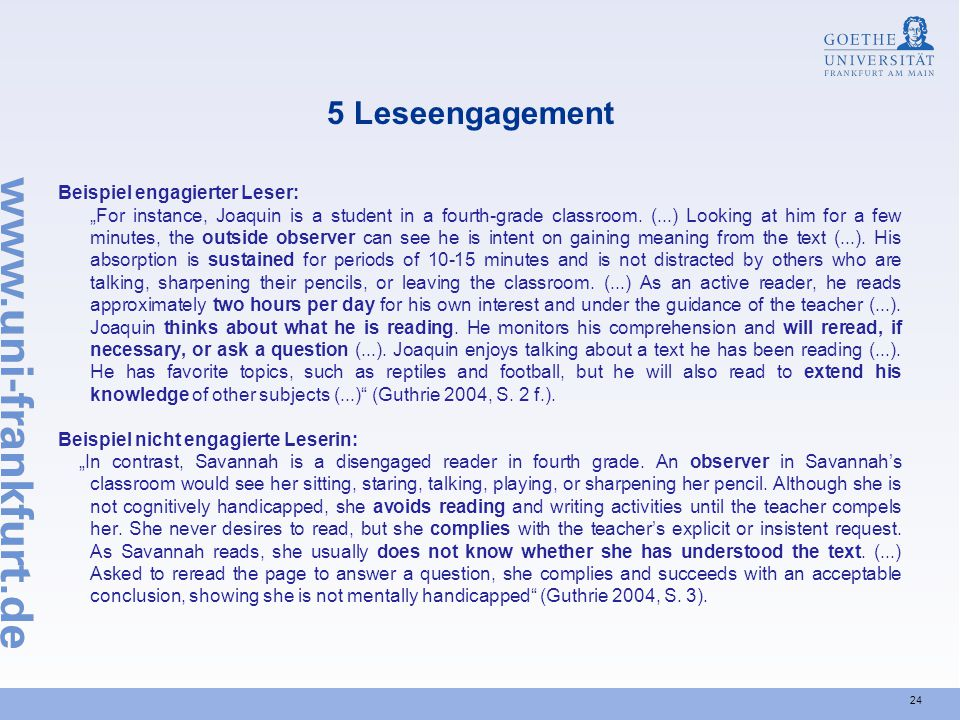 "24 5 Leseengagement Beispiel engagierter Leser: ""For instance, Joaquin is a student in a fourth-grade classroom."
