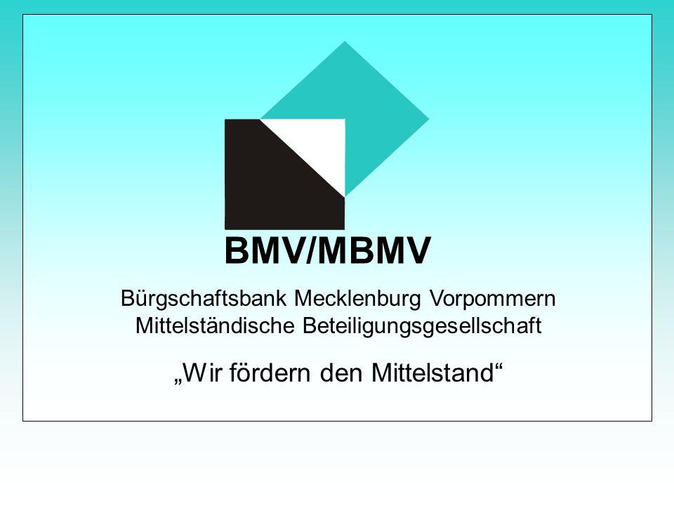 """BMV/MBMV Bürgschaftsbank Mecklenburg Vorpommern Mittelständische Beteiligungsgesellschaft """"Wir fördern den Mittelstand"""""""