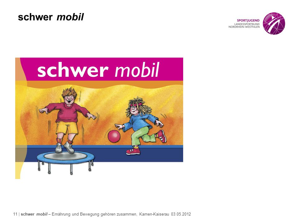 11 | schwer mobil – Ernährung und Bewegung gehören zusammen, Kamen-Kaiserau 03.05.2012 schwer mobil