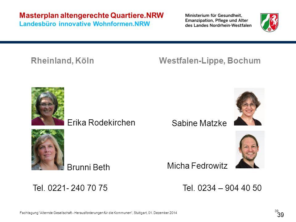 Rheinland, Köln 39 Westfalen-Lippe, Bochum Erika Rodekirchen Tel. 0221- 240 70 75 Brunni Beth Sabine Matzke Micha Fedrowitz Tel. 0234 – 904 40 50 Fach